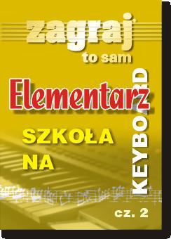 Okładka ELEMENTARZ CZ. 2. - SZKOLA NA KEYBOARD